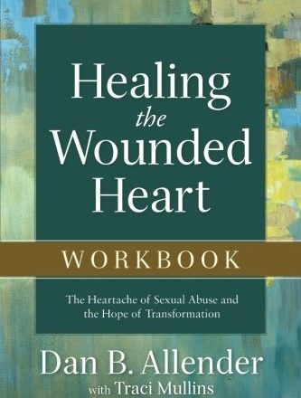 Healing the Wounded Heart Workbook Cover