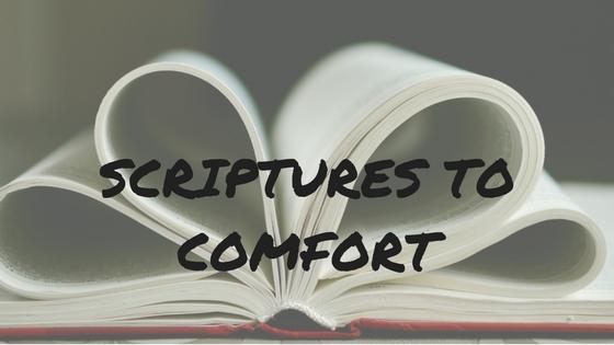 Scriptures to Comfort